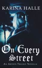 On Every Street ebook by Karina Halle