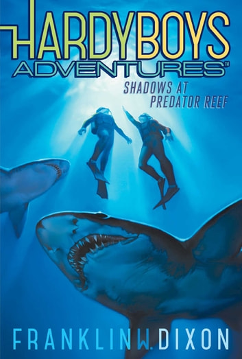 Shadows at Predator Reef ebook by Franklin W. Dixon