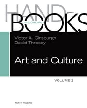 Handbook of the Economics of Art and Culture ebook by Victor A. Ginsburgh,David Throsby