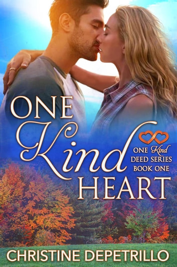 One Kind Heart - The One Kind Deed Series, #1 ebook by Christine DePetrillo