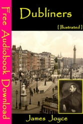 Dubliners [ Illustrated ] - [ Free Audiobooks Download ] ebook by James Joyce