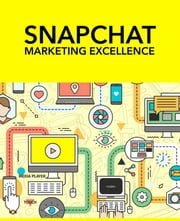 Snapchat Marketing Excellence ebook by Anonymous