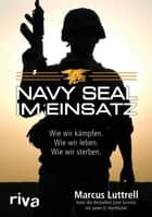 Navy SEAL im Einsatz ebook by Marcus Luttrell, James D. Hornfischer