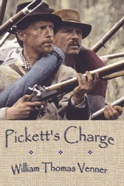 Pickett's Charge ebook by William Thomas Venner