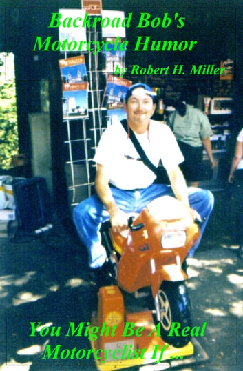 Motorcycle Road Trips (Vol. 5) Motorcycle Humor - You Might Be A Real Motorcyclist If ... ebook by Robert Miller,Backroad Bob