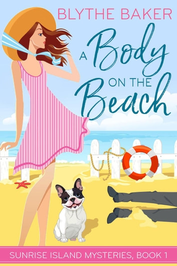 A Body on the Beach - Sunrise Island Mysteries, #1 ebook by Blythe Baker