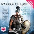 The Wolves of the North audiobook by Harry Sidebottom
