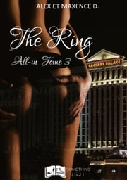 All in, tome 3 : The Ring ebook by Alex & Maxence D.