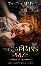 The Captain's Prize ebook by Tanya Bird