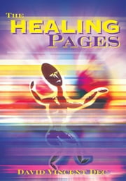 The Healing Pages ebook by David Dec
