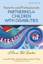 Parents and Professionals Partnering for Children With Disabilities ebook by Janice M. Fialka,Arlene K. Feldman,Karen C. Mikus