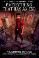 Everything that has an End (Color Variant A) - A Rising Knight Vol1 ebook by Vladimir Duran