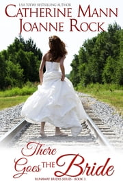 There Goes the Bride ebook by Catherine Mann,Joanne Rock