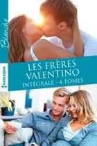 Les frères Valentino - Intégrale 4 tomes ebook by Annie O'Neil, Amalie Berlin, Tina Beckett,...