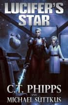 Lucifer's Star eBook by C. T. Phipps, Michael Suttkus