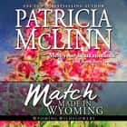 Match Made in Wyoming audiobook by Patricia McLinn