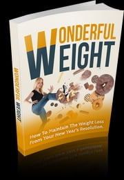 Wonderful Weight ebook by Anonymous