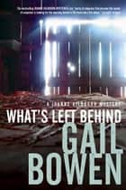 Ebook What's Left Behind di Gail Bowen