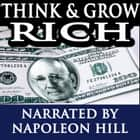 Think and Grow Rich livre audio by Napoleon Hill, Napoleon Hill