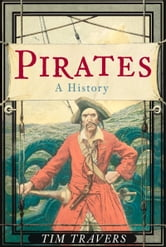 Pirates - A History ebook by Tim Travers