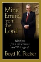 Mine Errand From the Lord ebook by Boyd K. Packer