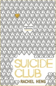 Suicide Club - The thought-provoking dystopian page-turner ebooks by Rachel Heng
