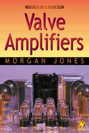 Valve Amplifiers ebook by Jones, Morgan