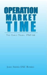 Operation Market Time, The Early Years, 1965-66 ebook by James Steffes