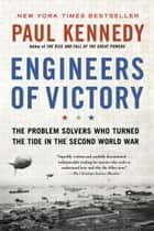 Engineers of Victory ebook by Paul Kennedy