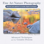 Fine Art Nature Photography: Advanced Techniques and the Creative Process ebook by Sweet, Tony