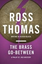 The Brass Go-Between ebook by Ross Thomas