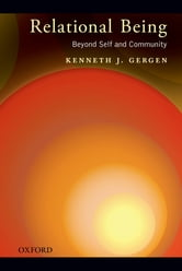 Relational Being - Beyond Self and Community ebook by Kenneth J. Gergen