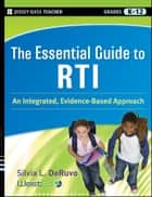 The Essential Guide to RTI ebook by Silvia L.  DeRuvo
