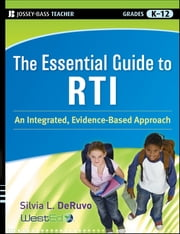 The Essential Guide to RTI - An Integrated, Evidence-Based Approach ebook by Silvia L.  DeRuvo