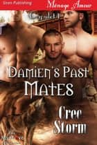 Damien's Past Mates ebook by Cree Storm