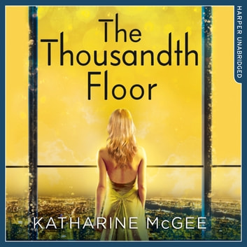 The Thousandth Floor The Thousandth Floor Book 1