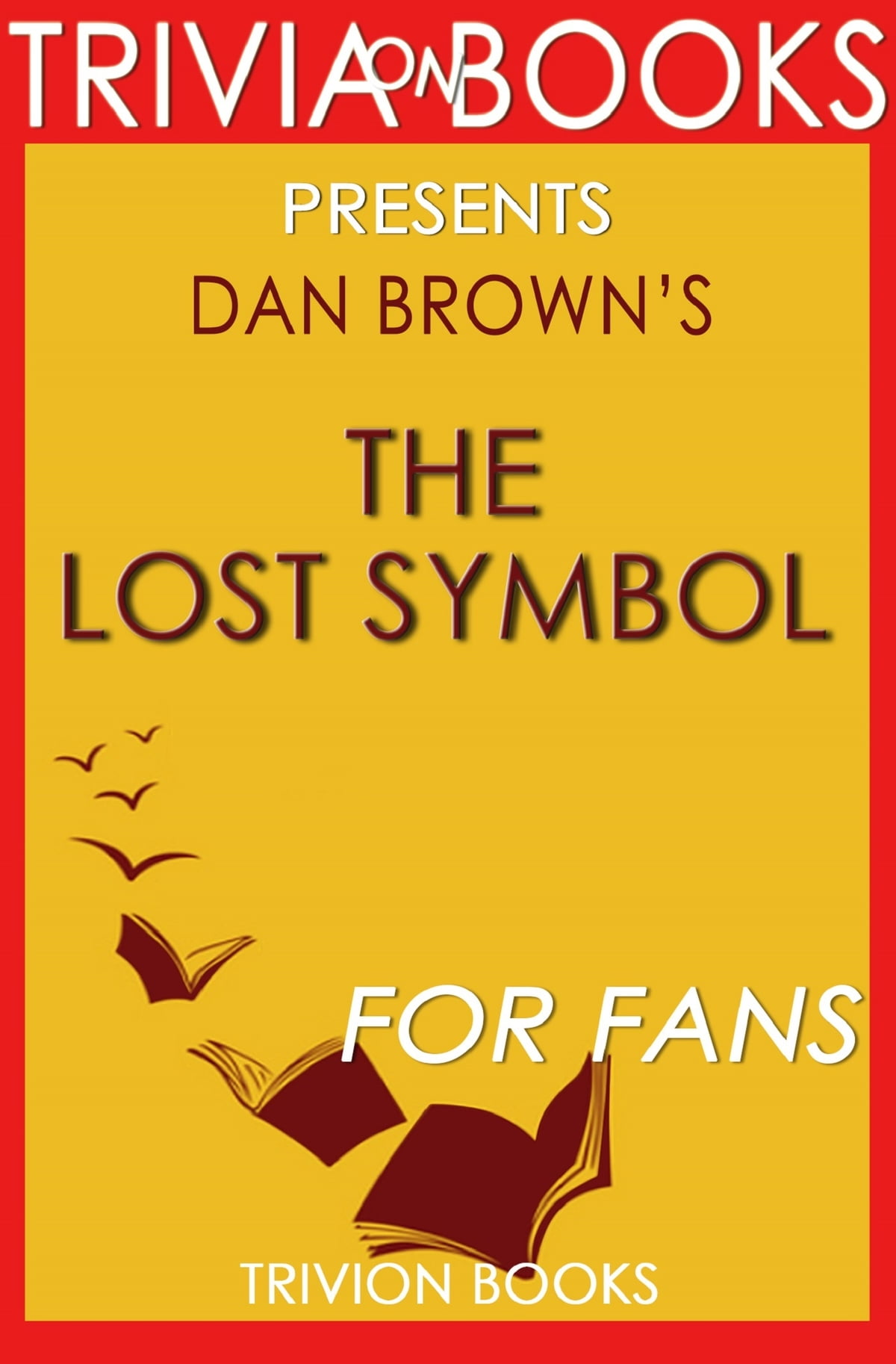 The Lost Symbol A Novel By Dan Brown Trivia On Books Ebook Di