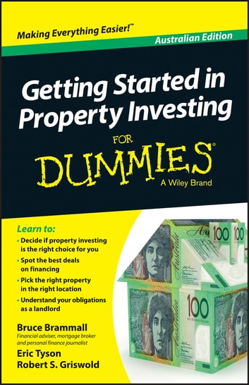 Getting Started in Property Investment For Dummies - Australia ebook by Bruce Brammall,Eric Tyson,Robert S. Griswold