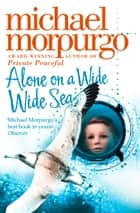 Alone on a Wide Wide Sea ebook by Michael Morpurgo
