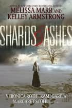 Shards and Ashes ebook by