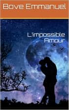 L'impossible Amour ebook by Bove Emmanuel