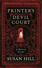 Printer's Devil Court ebook by Susan Hill