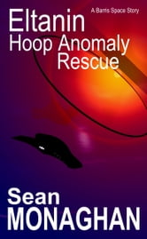 Eltanin Hoop Anomaly Rescue ebook by Sean Monaghan