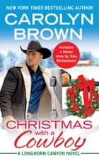 Christmas with a Cowboy - Includes a bonus novella ebook by Carolyn Brown