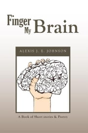 Finger My Brain ebook by Alexis J. E. Johnson