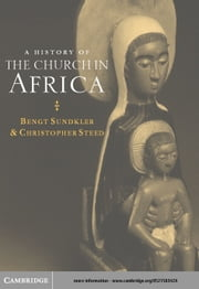 A History of the Church in Africa ebook by Sundkler, Bengt