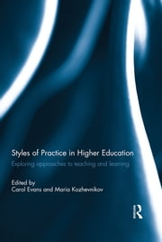 Styles of Practice in Higher Education - Exploring approaches to teaching and learning ebook by Carol Evans,Maria Kozhevnikov