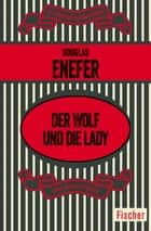 Der Wolf und die Lady ebook by Douglas Enefer, Alexander Marmann