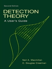 Detection Theory - A User's Guide ebook by Neil A. Macmillan,C. Douglas Creelman