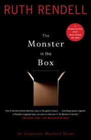 The Monster in the Box - An Inspector Wexford Novel ebook by Ruth Rendell